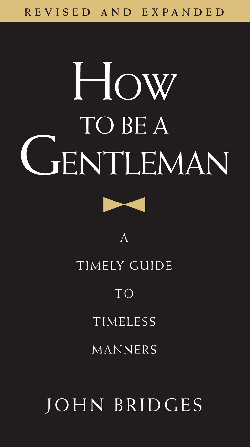 How To Be a Gentleman By: John Bridges