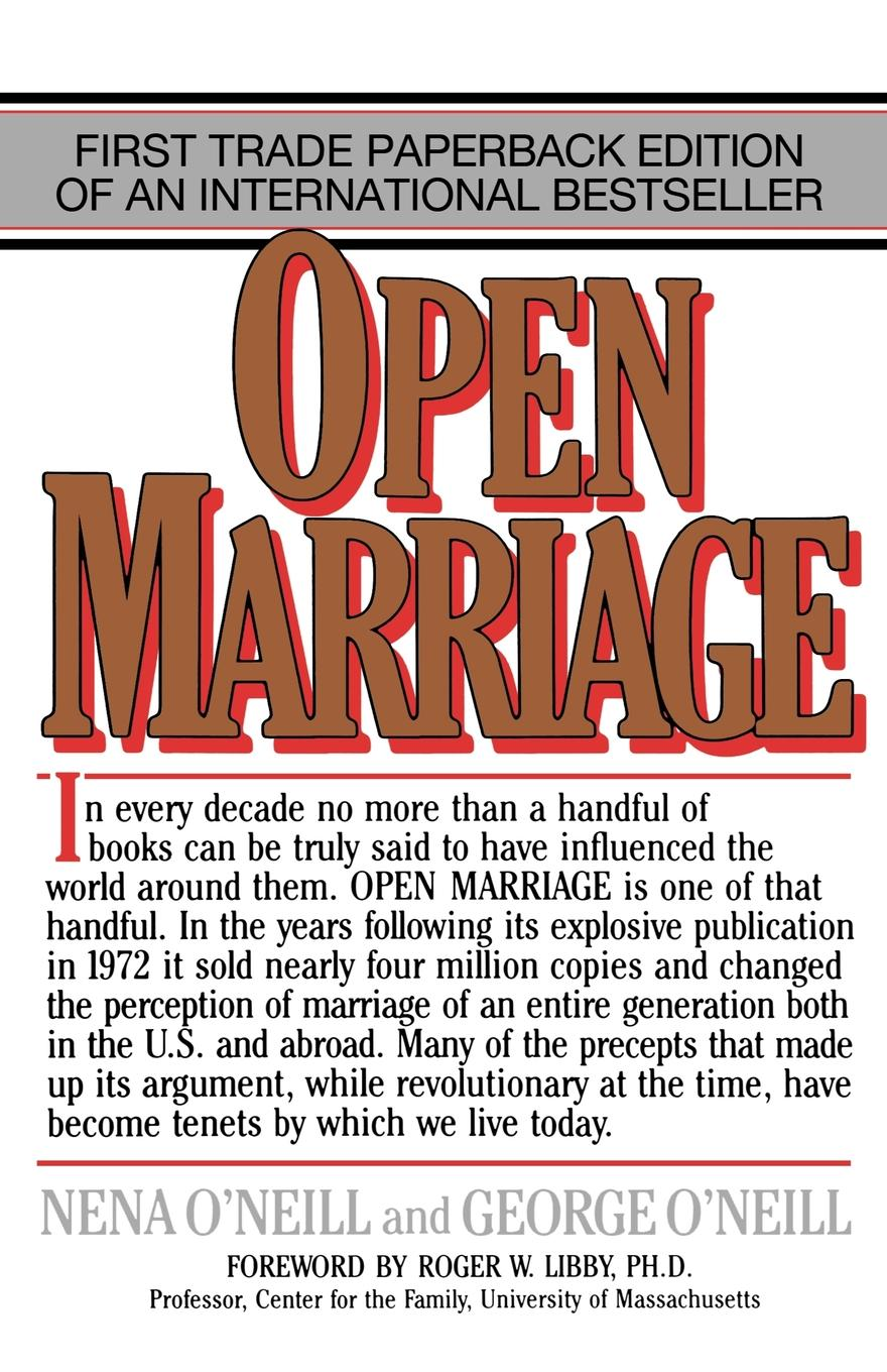 Open Marriage By: George O'Neill,Nena O'Neill