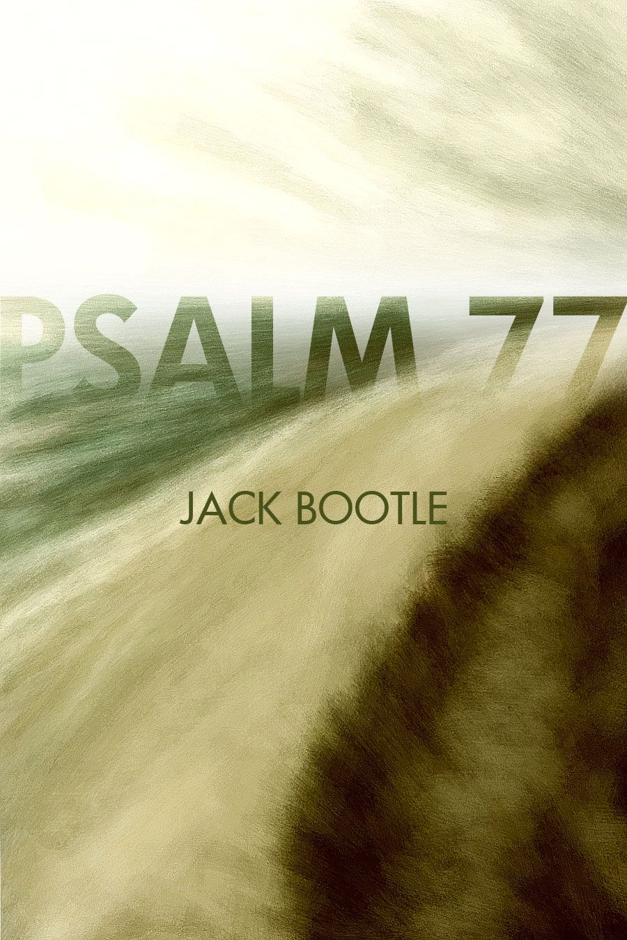 Psalm 77 By: Jack Bootle
