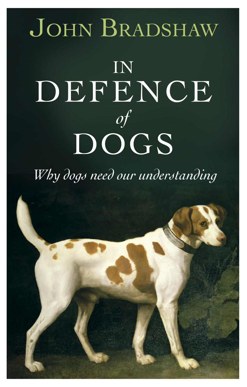 In Defence of Dogs Why Dogs Need Our Understanding