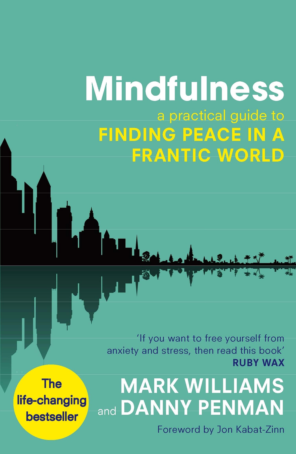 Mindfulness A practical guide to finding peace in a frantic world