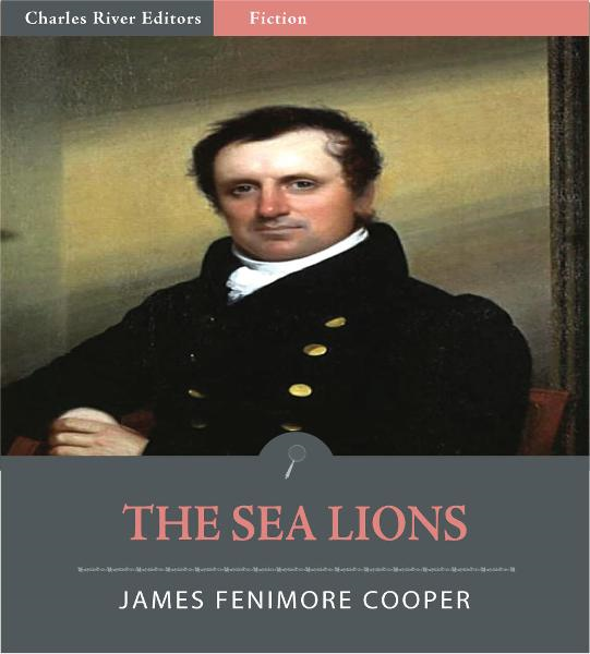 The Sea Lions By: James Fenimore Cooper
