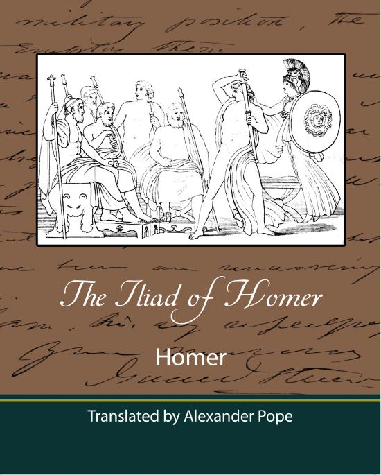Andrew Lang - The Iliad of Homer (Translated by Alexander Pope)