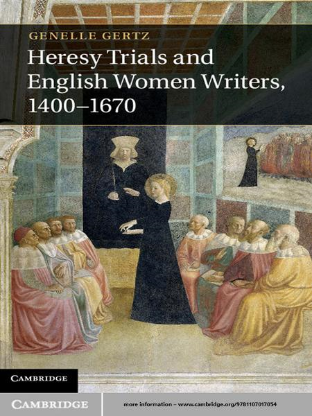 Heresy Trials and English Women Writers,  1400?1670