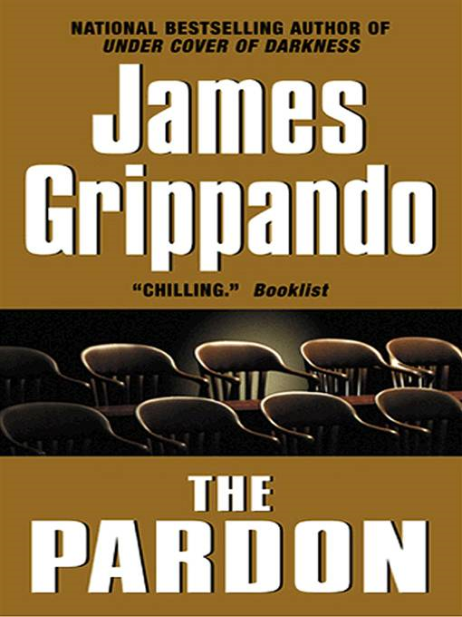 The Pardon By: James Grippando