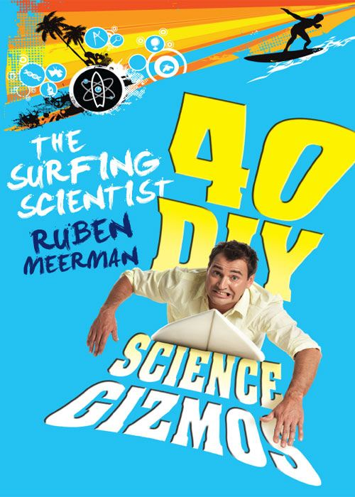 The Surfing Scientist: 40 DIY Science Gizmos