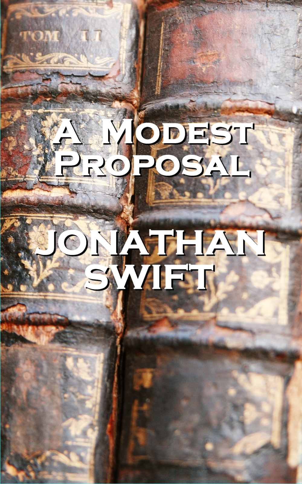 Jonathan Swift - A Modest Proposal