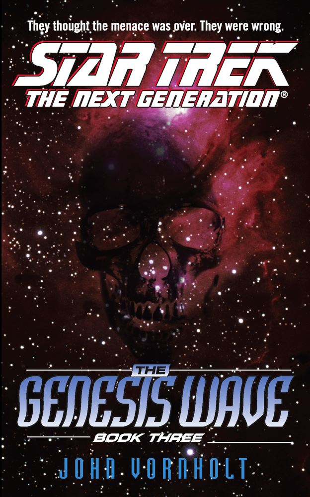 The Star Trek: The Next Generation: Genesis Wave Book Three By: John Vornholt
