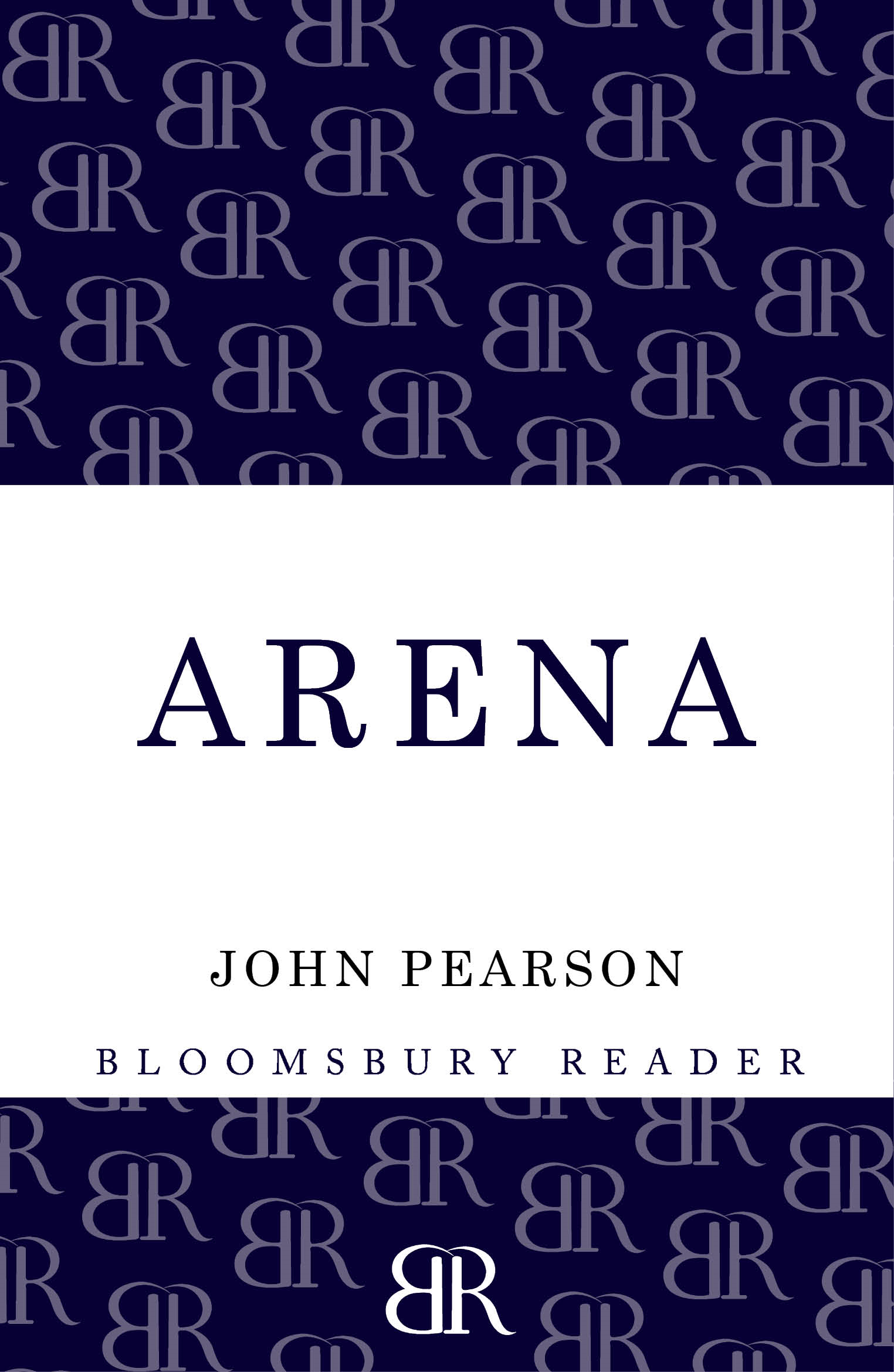 Arena: The Story of the Colosseum By: John Pearson