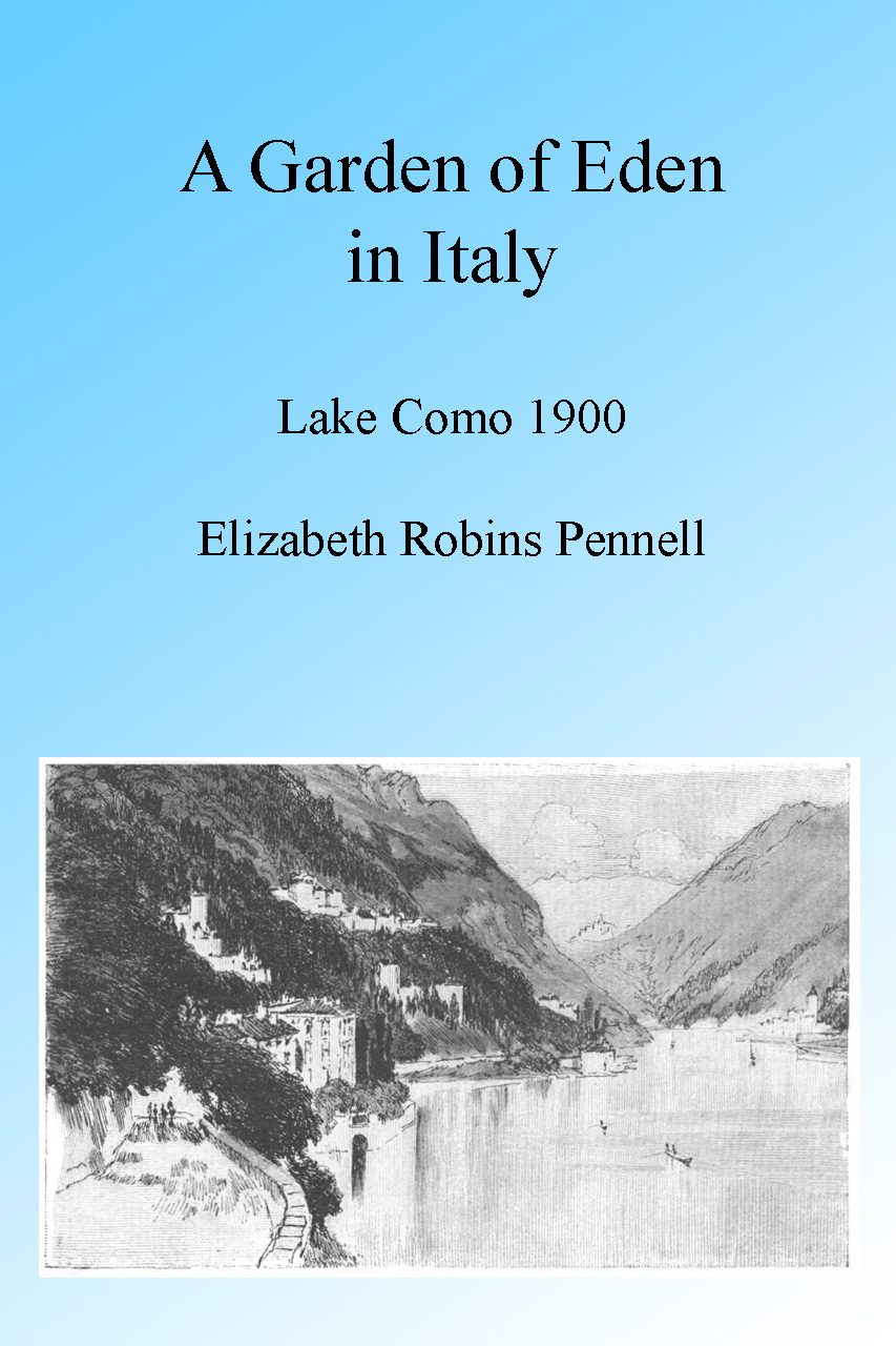 A Garden of Eden in Italy: Lake Como 1900, Illustrated.