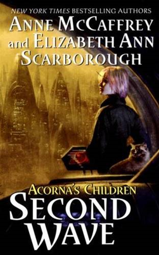 Second Wave By: Anne McCaffrey,Elizabeth A. Scarborough