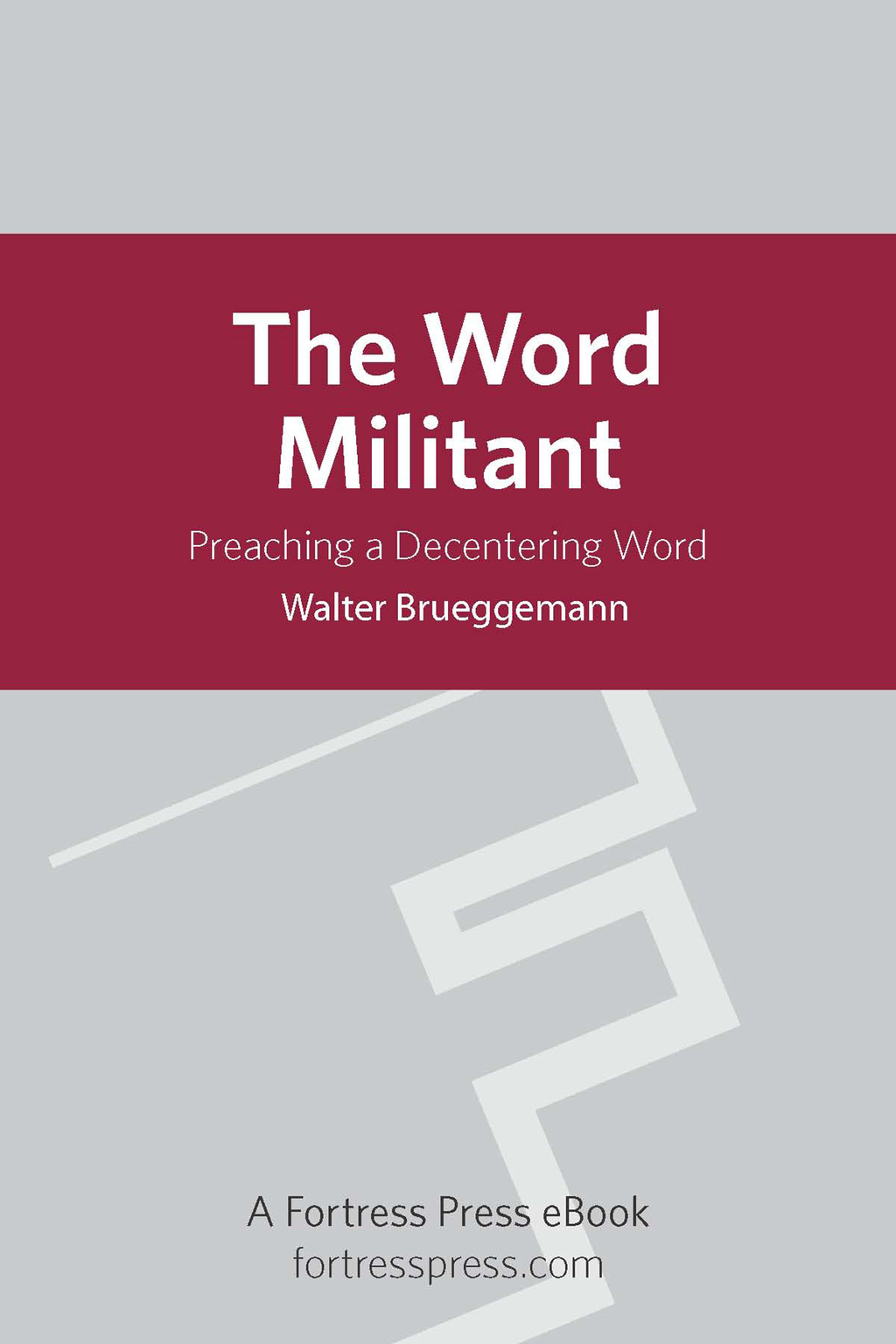 The Word Militant By: Walter Brueggemann