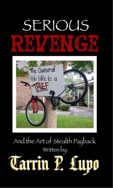 Serious Revenge: Reference Handbooks and Manuals Humor and Satire By: Tarrin P. Lupo