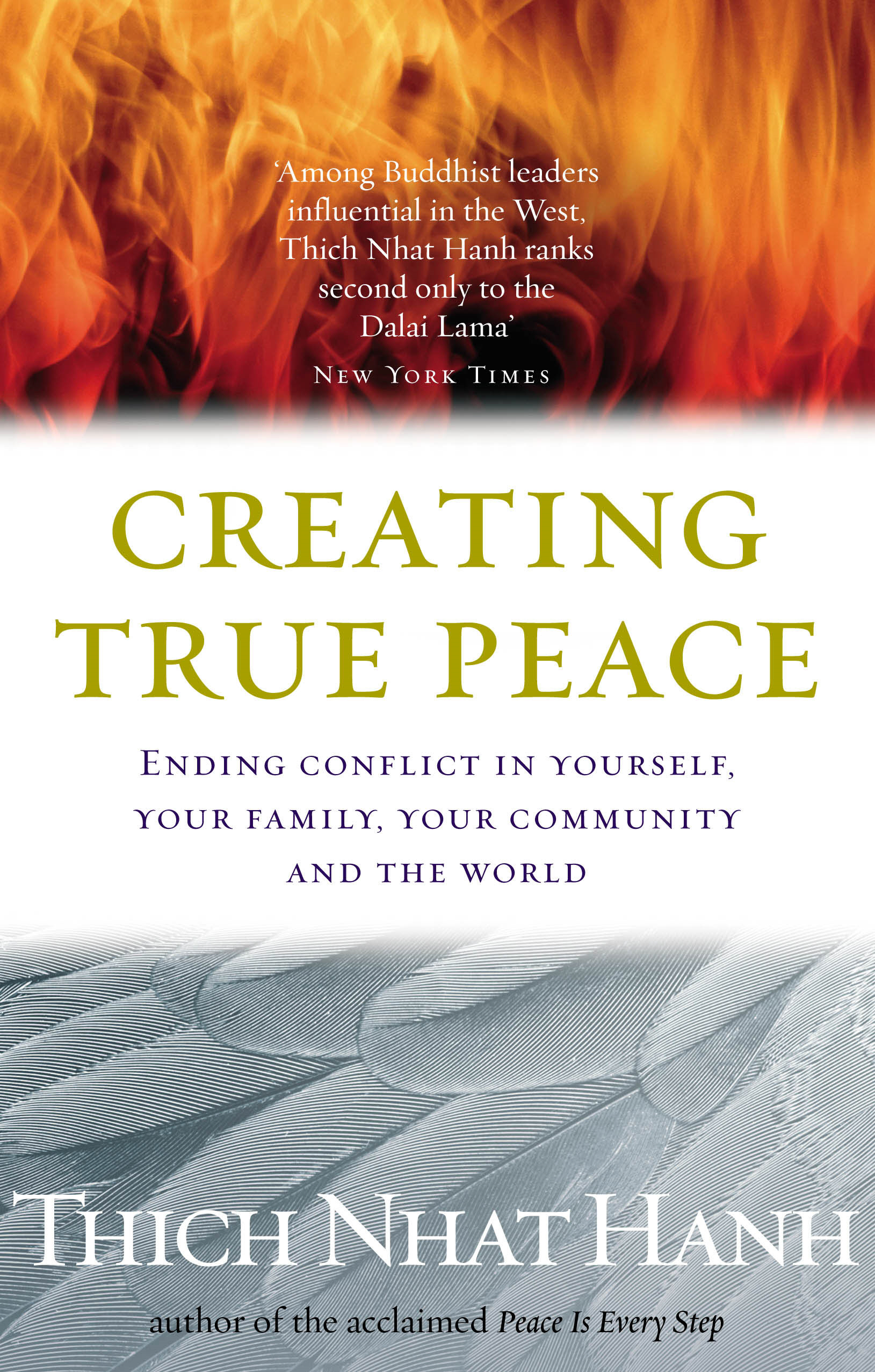 Creating True Peace Ending Conflict in Yourself,  Your Community and the World
