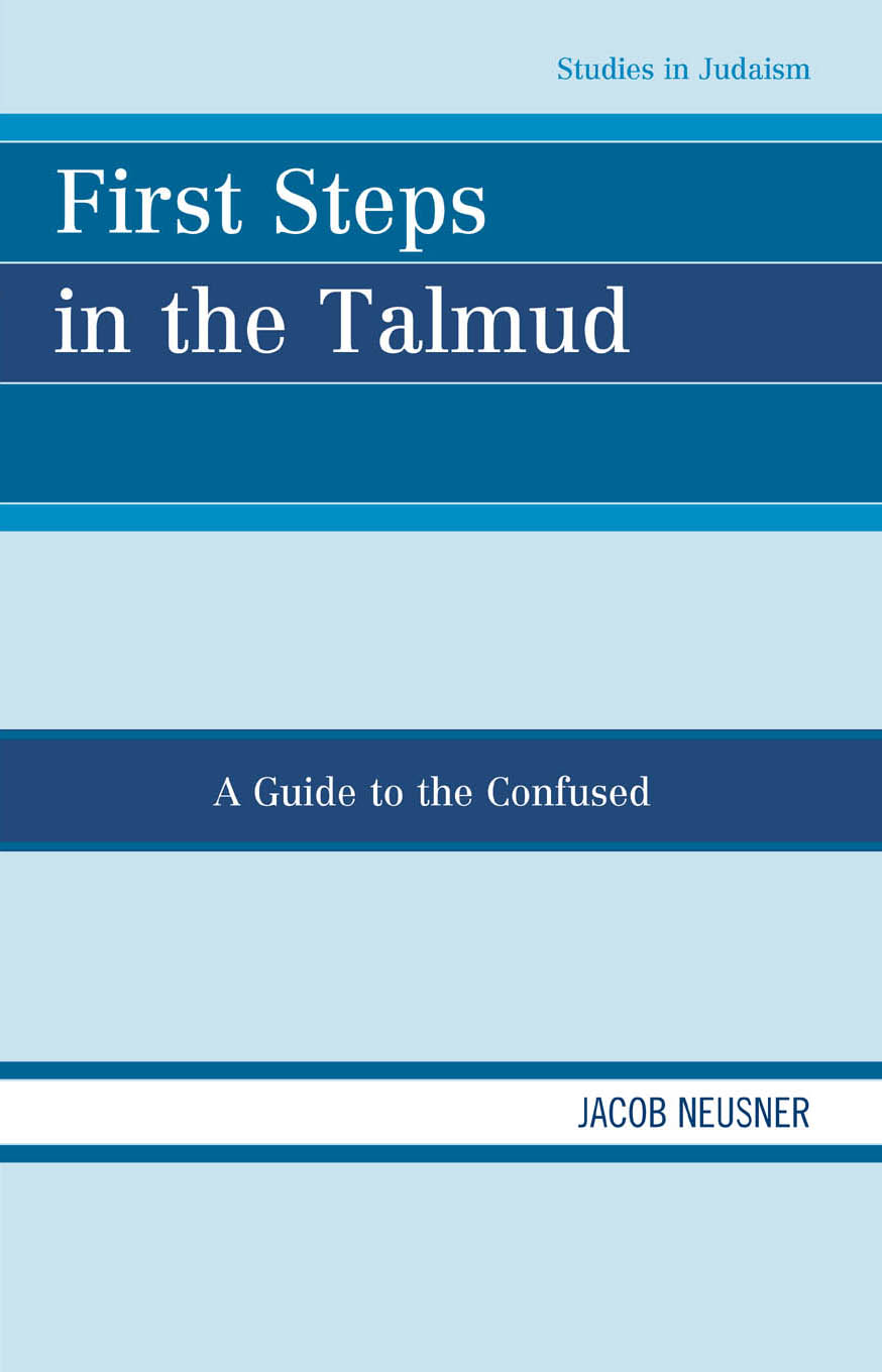 First Steps in the Talmud A Guide to the Confused
