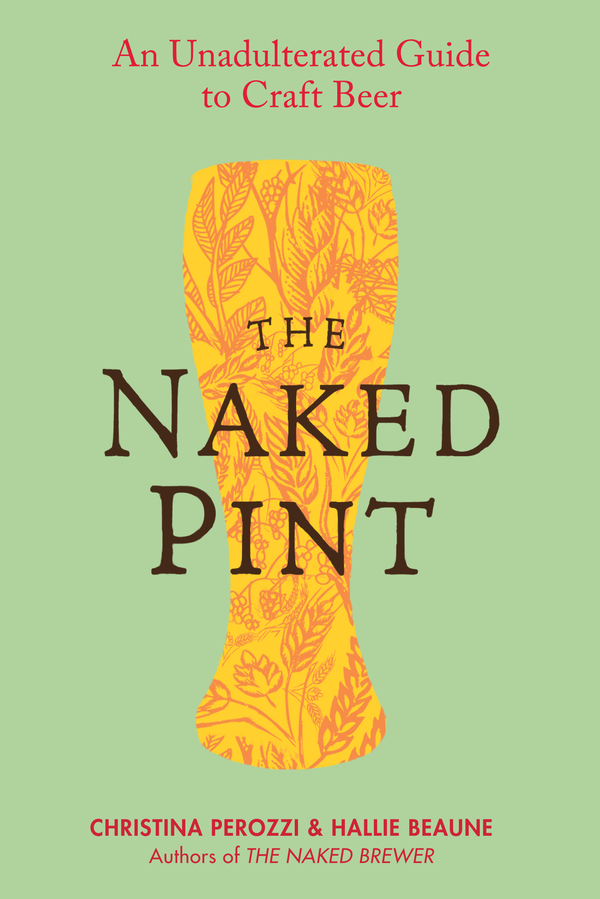 The Naked Pint An Unadulterated Guide to Craft Beer