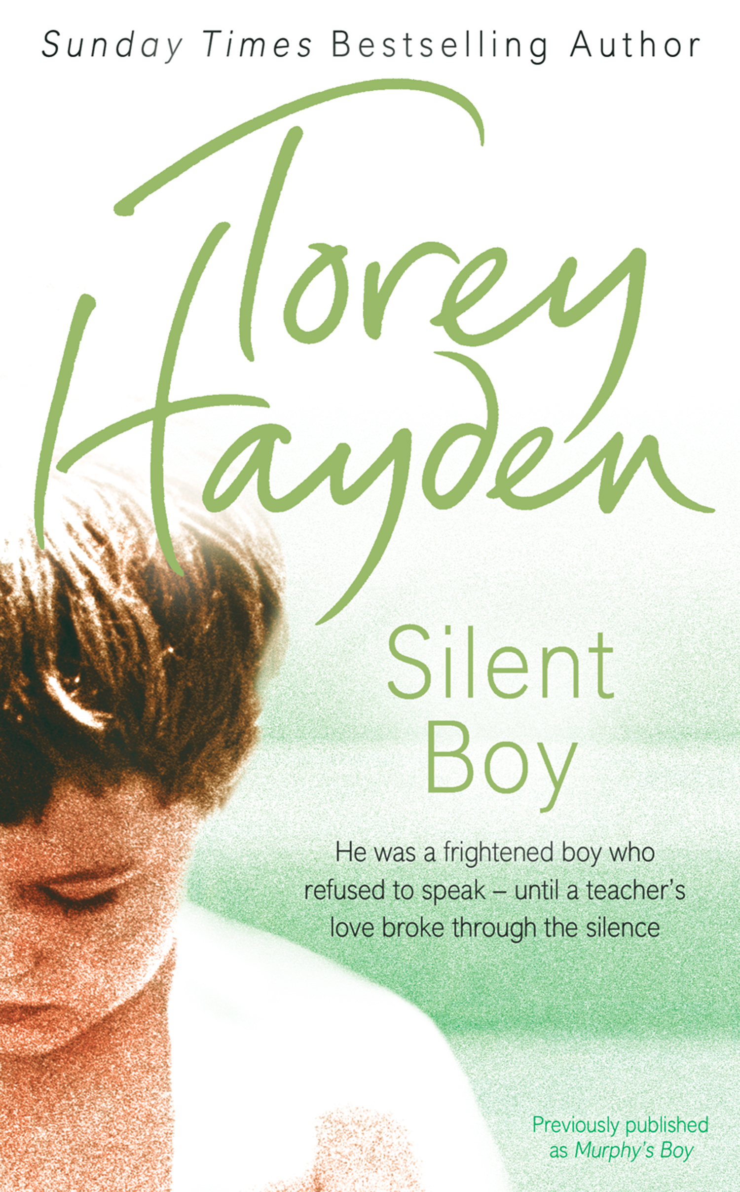Silent Boy: He was a frightened boy who refused to speak ? until a teacher's love broke through the silence