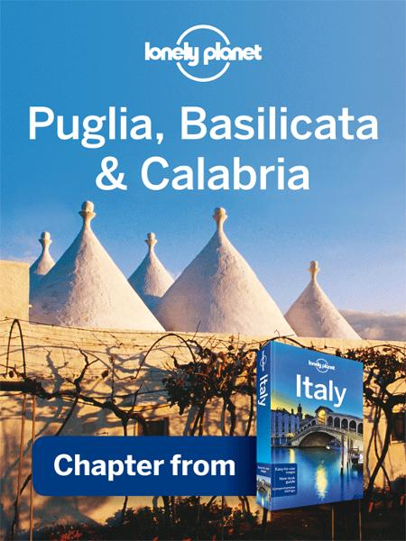 Lonely Planet Puglia,  Basilicata & Calabria Chapter from Italy Travel Guide