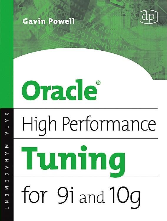 Oracle High Performance Tuning for 9i and 10g By: Powell, Gavin JT