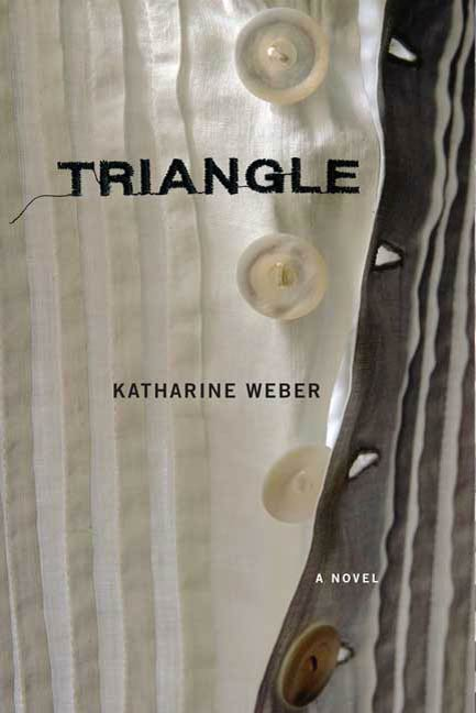 Triangle By: Katharine Weber