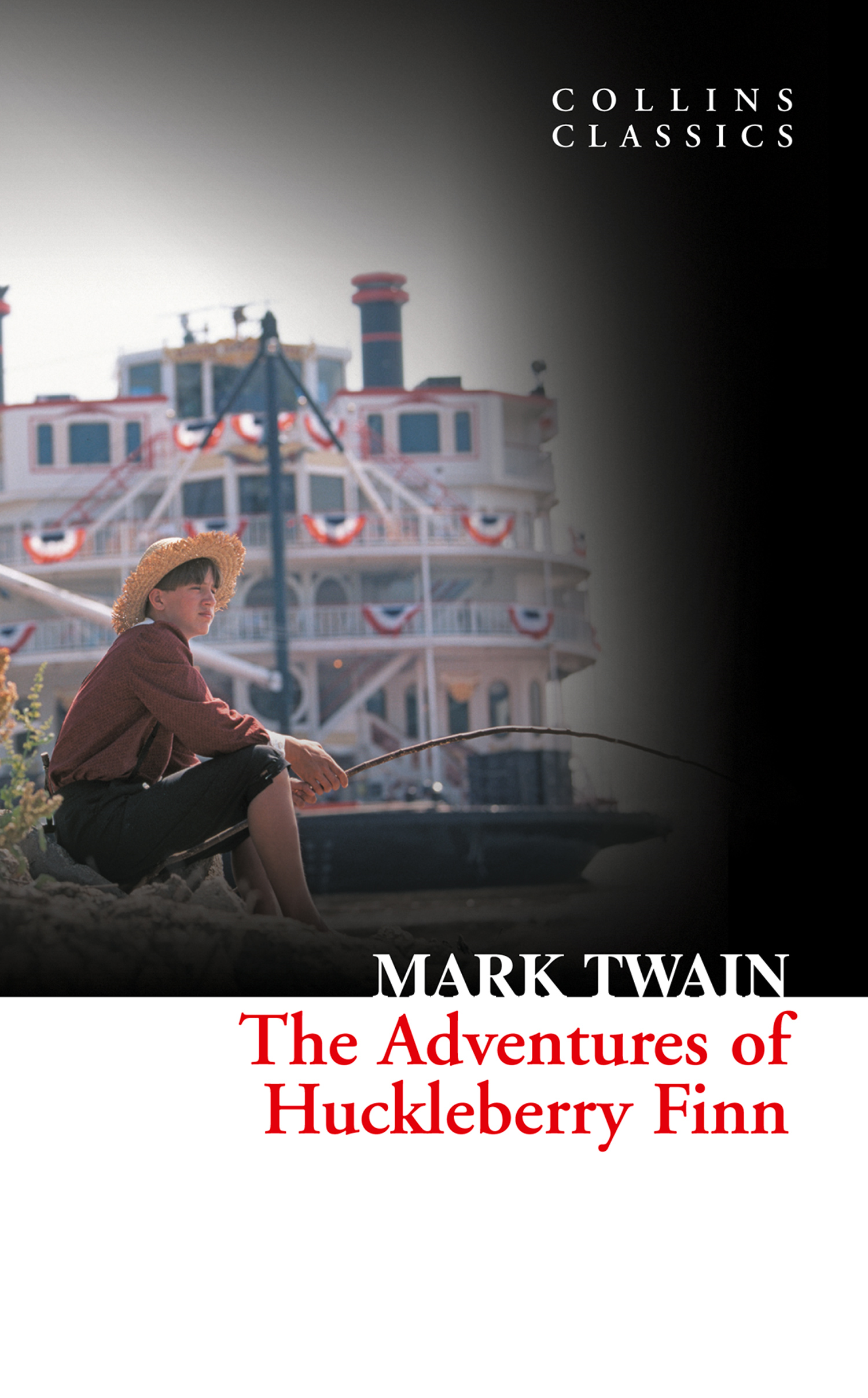 The Adventures Of Huckleberry Finn (Collins Classics) By: Mark Twain