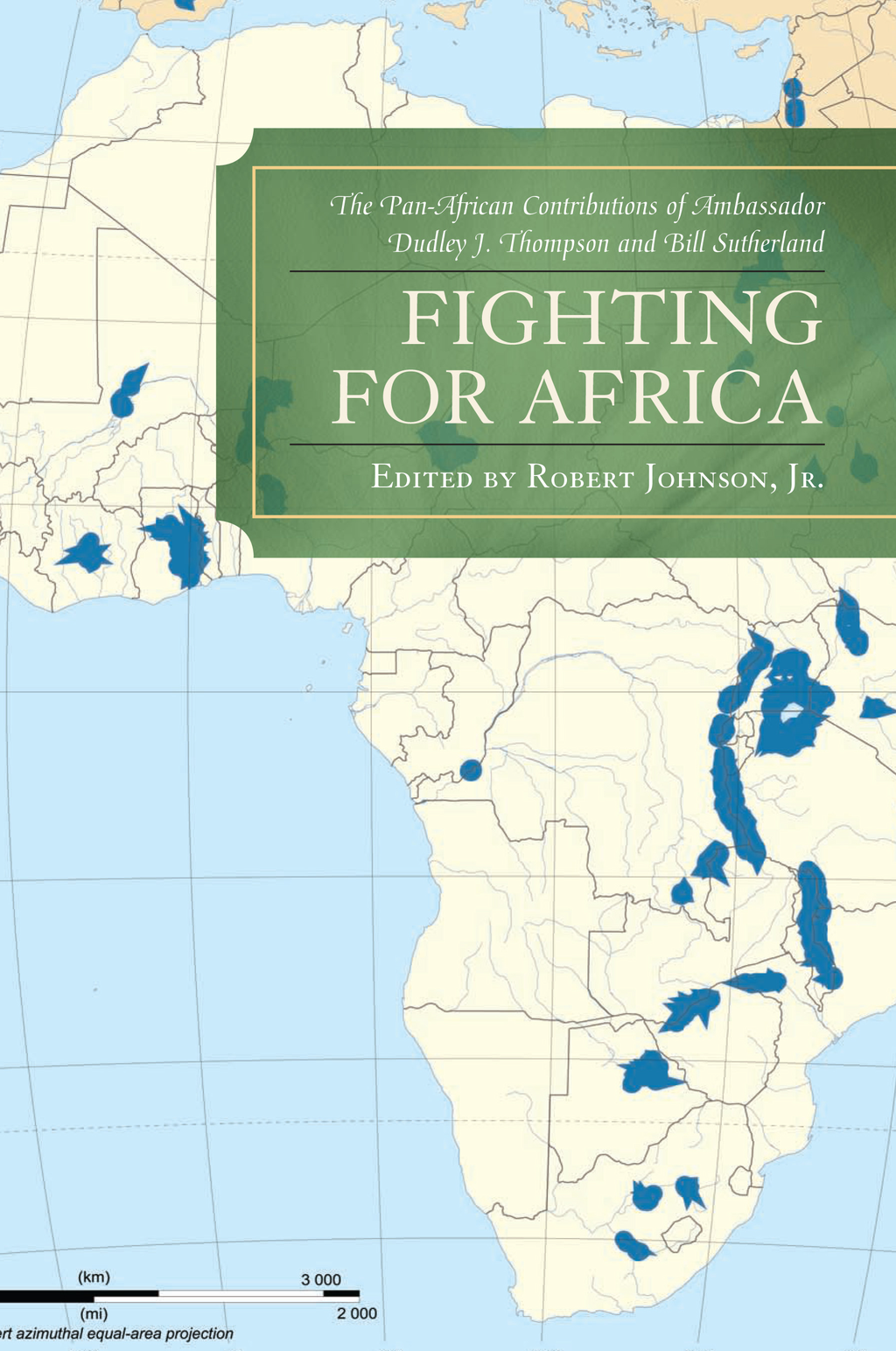 Fighting for Africa The Pan-African Contributions of Ambassador Dudley J. Thompson and Bill Sutherland