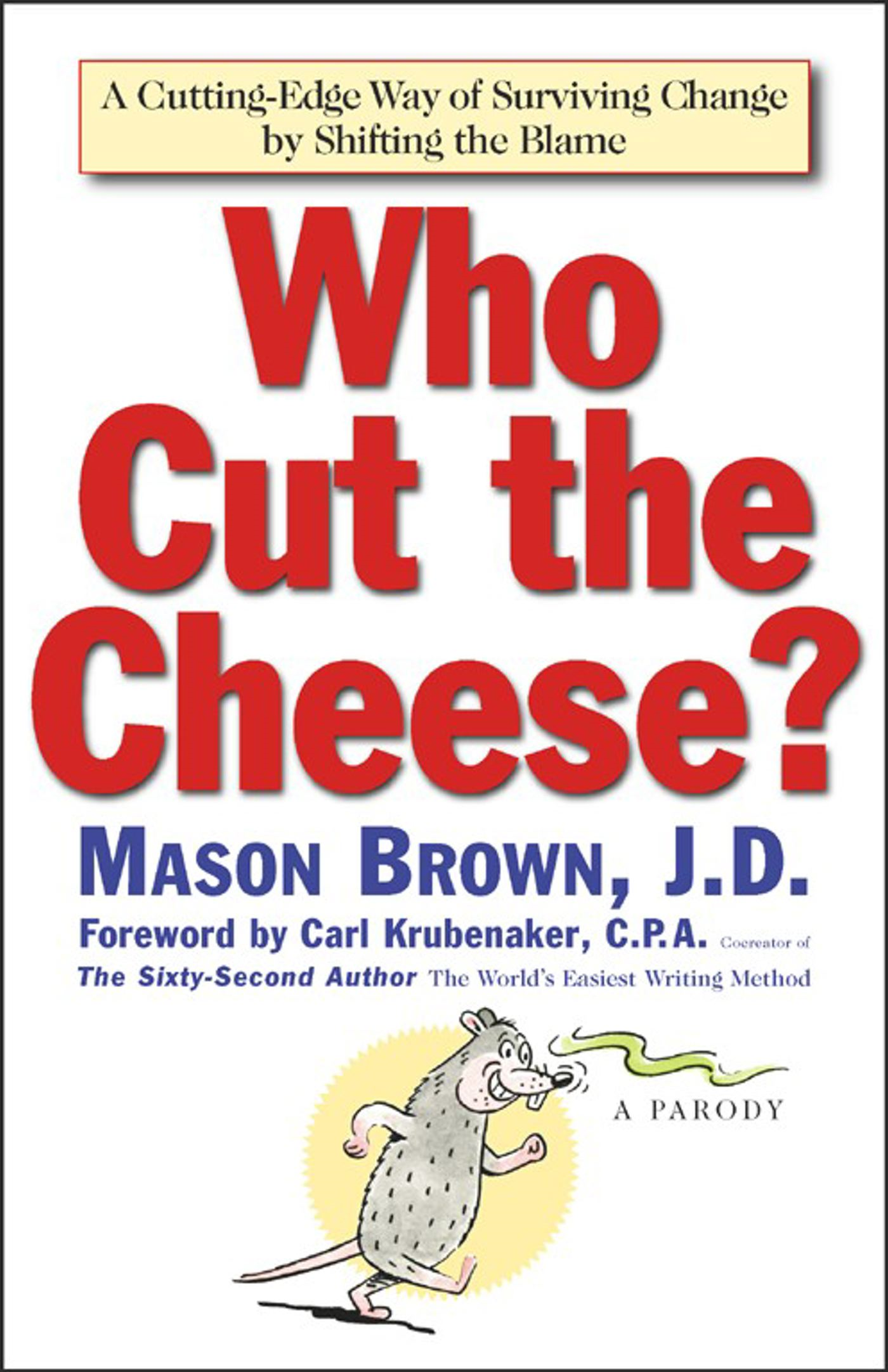 Who Cut The Cheese? A Cutting Edge Way of Surviving Change by Shifting the Blame