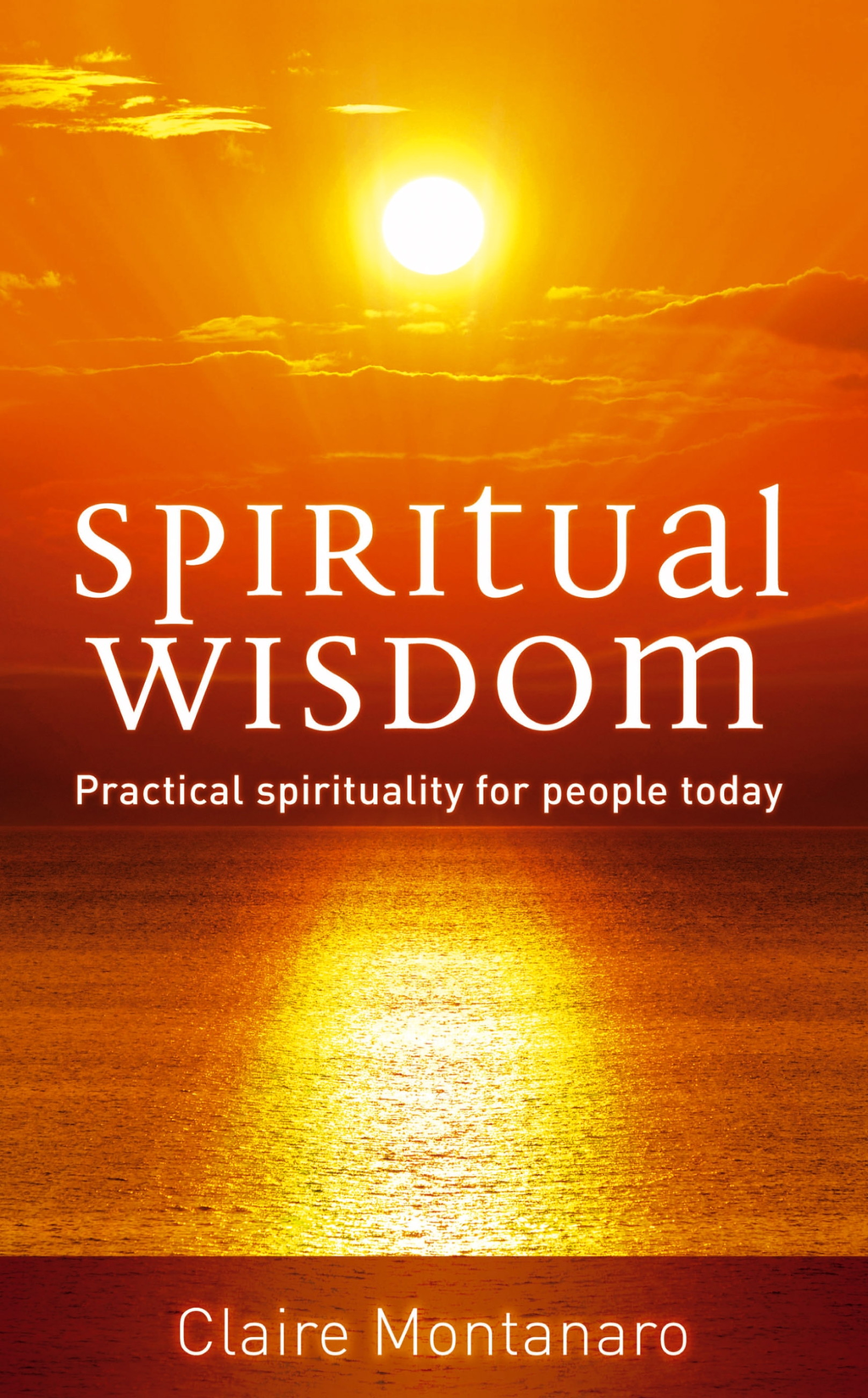 Spiritual Wisdom Practical spirituality for people today