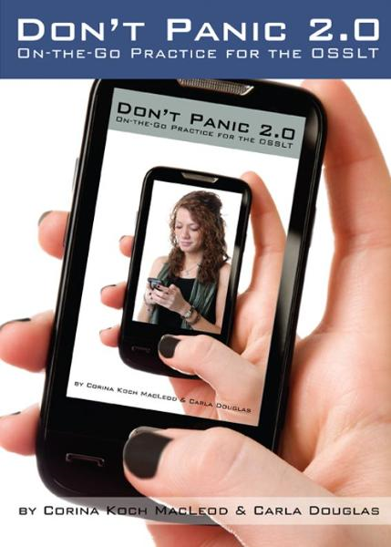 Don't Panic 2.0: On-the-Go Practice for the OSSLT By: Corina Koch MacLeod