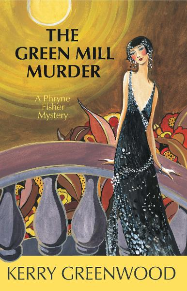 The Green Mill Murder By: Kerry Greenwood