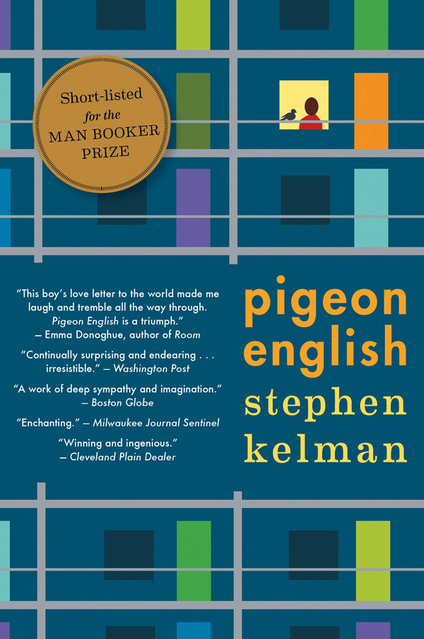 Pigeon English By: Stephen Kelman