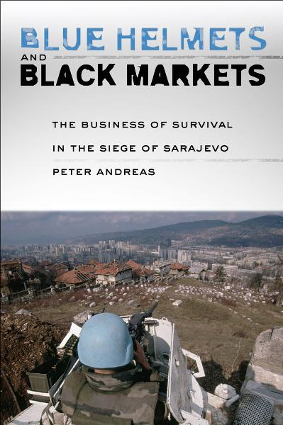 Blue Helmets and Black Markets By: Peter Andreas