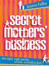 Secret Mothers' Business: