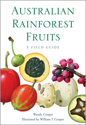 Australian Rainforest Fruits A Field Guide