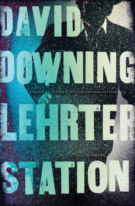 Lehrter Station By: David Downing