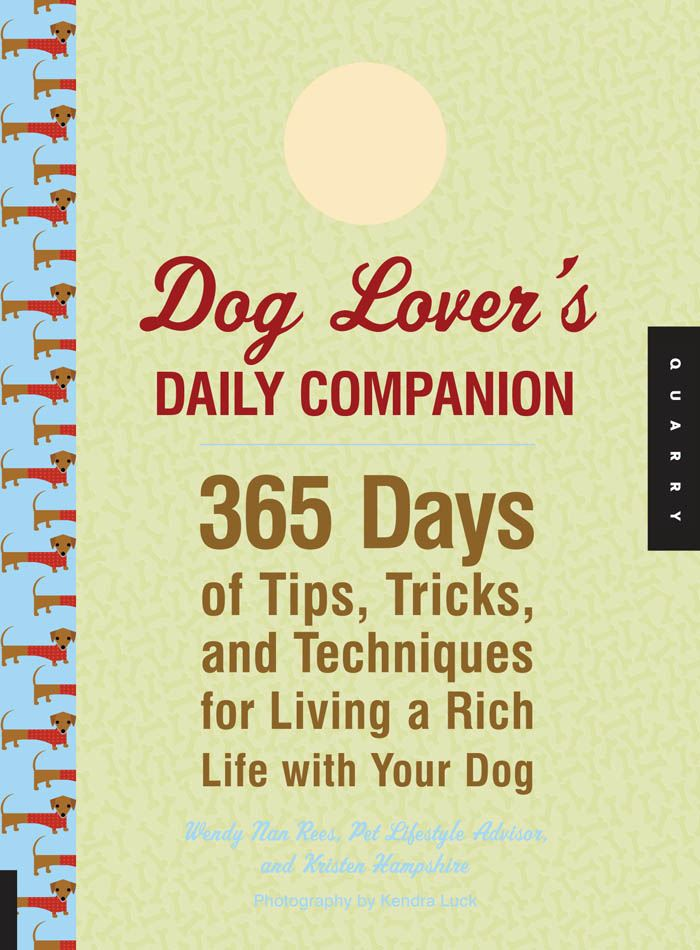 Dog Lover's Daily Companion: 365 Days of Tips, Tricks, and Techniques for Living a Rich Life with Your Dog