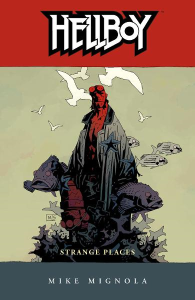 Hellboy Volume 6: Strange Places  By: Mike Mignola