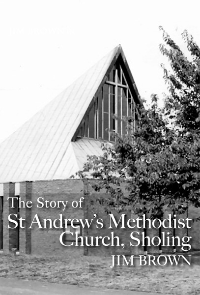 The Story of St Andrew's Methodist Church, Sholing