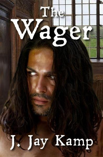 The Wager By: J. Jay Kamp