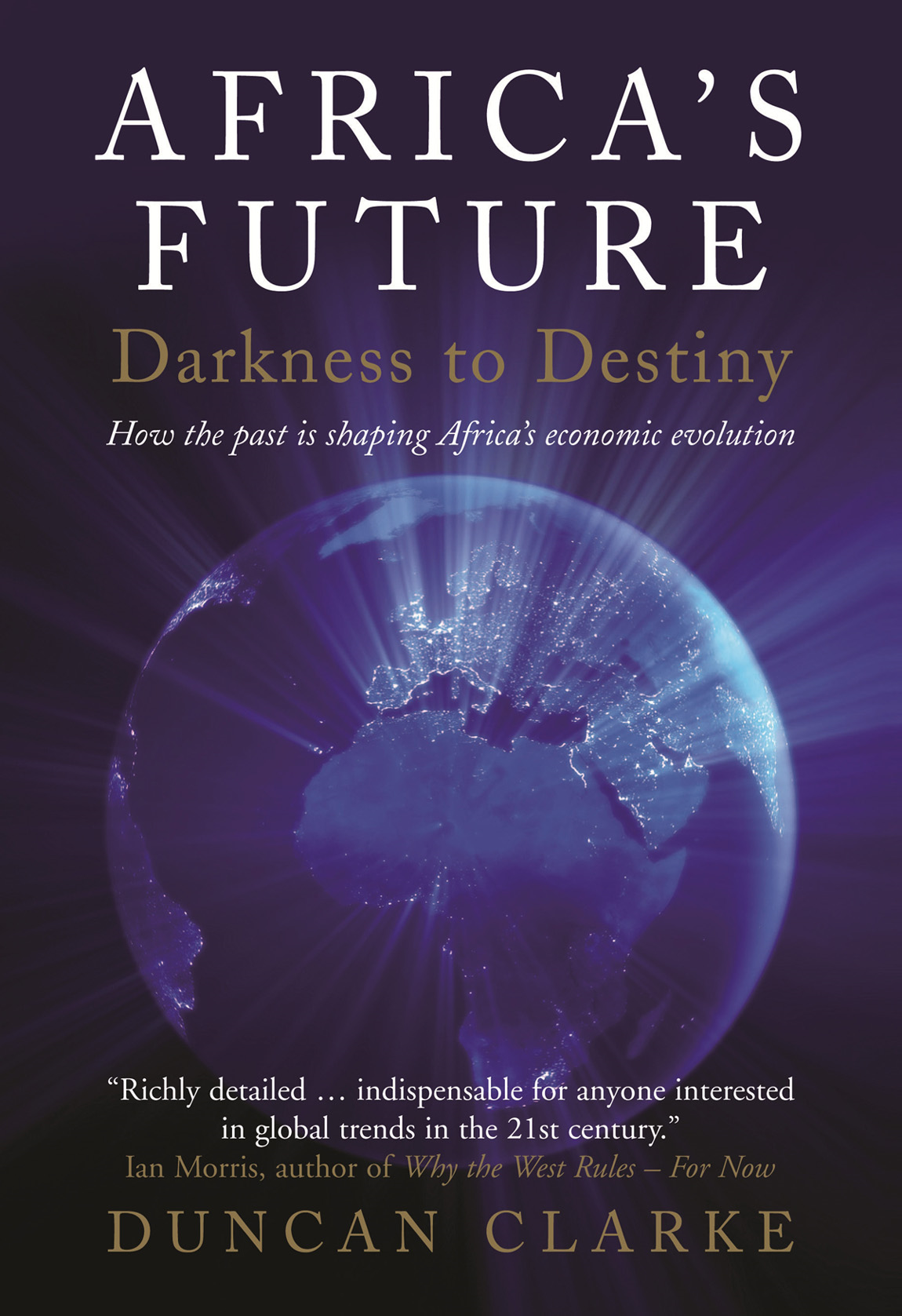 Africa's Future: Darkness to Destiny By: Duncan Clarke