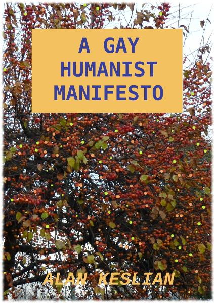 A Gay Humanist Manifesto By: Alan Keslian