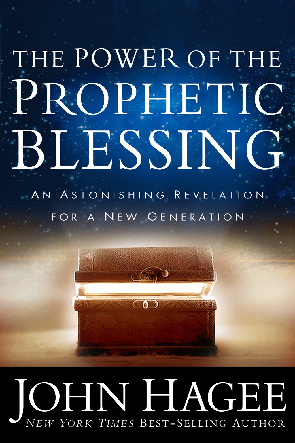 The Power of the Prophetic Blessing By: John Hagee