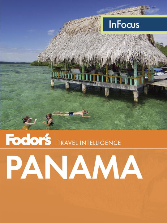 Fodor's In Focus Panama By: Fodor's