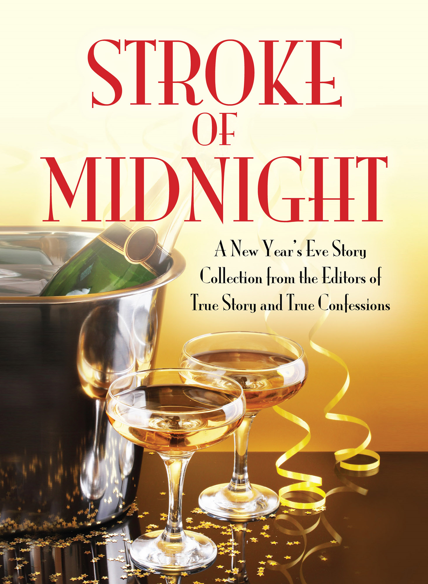 The Editors Of True Story And True Confessions - Stroke of Midnight: A New Year's Eve Storty Collection
