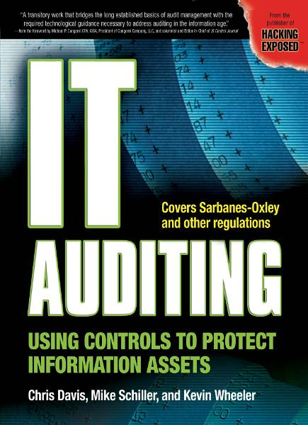 IT Auditing : Using Controls to Protect Information Assets: Using Controls to Protect Information Assets