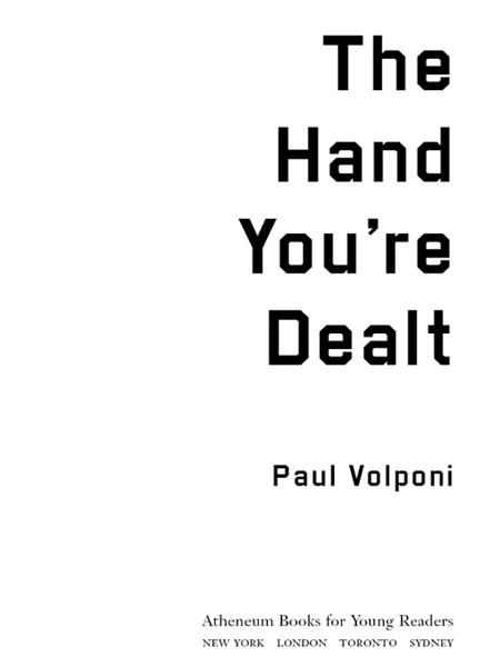 The Hand You're Dealt By: Paul Volponi