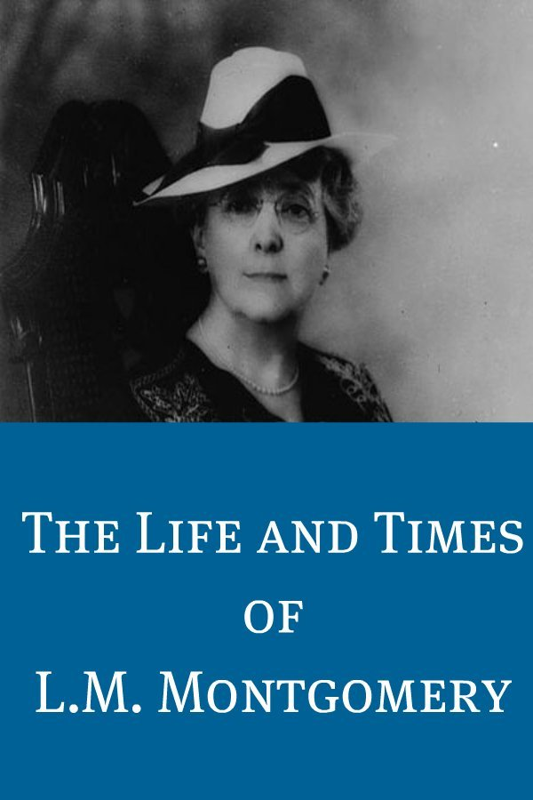 The Life and Times of L.M. Montgomery By: BookCaps