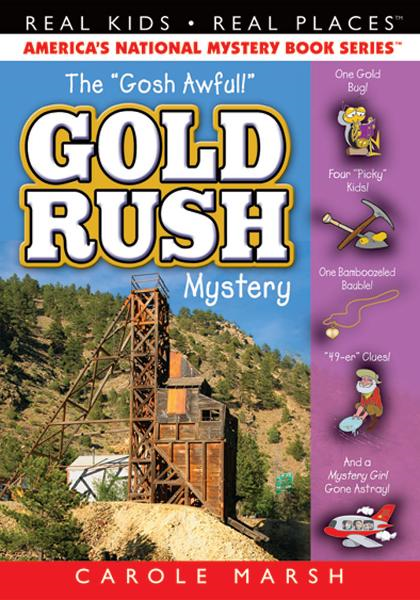 "The ""Goshawful"" Gold Rush Mystery By: Carole Marsh"
