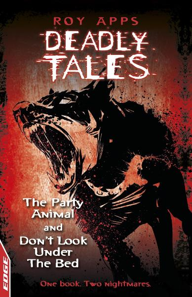 The Party Animal and Don't Look Under The Bed EDGE - Deadly Tales