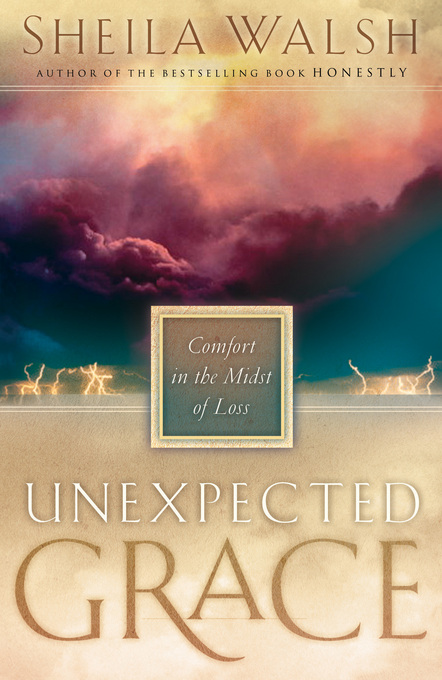 Unexpected Grace By: Sheila Walsh